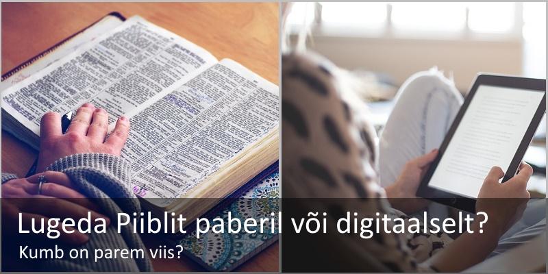Lugeda Piiblit paberil või digitaalselt? Kumb on parem?