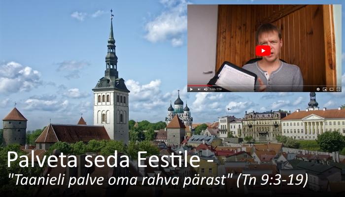 Palveta Eestile Taanieli palvet oma rahva pärast